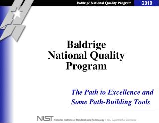 baldrige national quality program The 2007 baldrige criteria for performance excellence in education and health care, and in business and nonprofit organizations, were recently published on the baldrige national quality program web site, along with the 2007 baldrige award application forms.