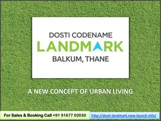 Pre-Launch Dosti Codename Landmark by The Dosti Group in Bal