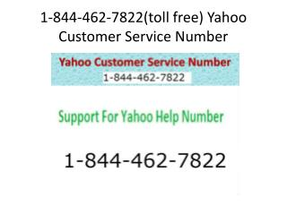 1-844-462-7822 (toll free)Yahoo technical support number