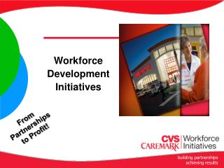 Workforce  Development  Initiatives
