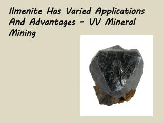 Ilmenite Has Varied Applications And Advantages – VV Mineral