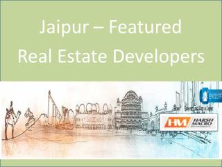 Jaipur – Featured Real Estate Developers