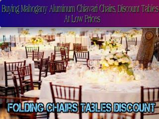 Buying Mahogany Aluminum Chiavari Chairs, Discount Tables At