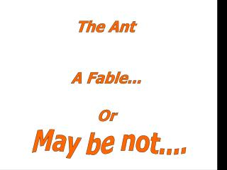 Funny powerpoint pps presentation The Ant Story