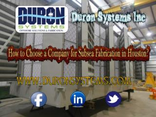 How to Choose a Company for Subsea Fabrication in Houston ?