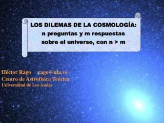 Los Dilemas de la Cosmología