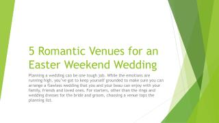 5 Romantic Venues for an Easter Weekend Wedding