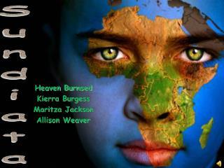 Heaven Burnsed Kierra Burgess Maritza Jackson Allison Weaver