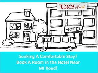 Seeking A Comfortable Stay? Book A Room in the Hotel Near MI
