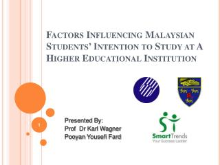Factors Influencing Malaysian Students  Intention to Study at A Higher Educational Institution