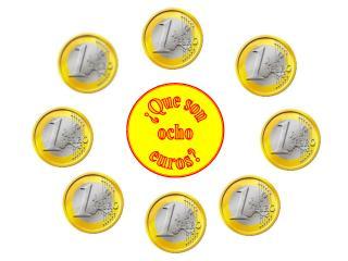 ¿Que son ocho euros?