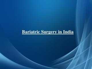 Bariatric Surgery India-Best Obesity Surgeons Delhi