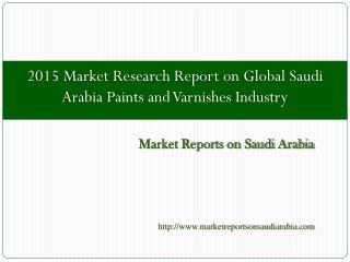 Global Saudi Arabia Paints and Varnishes Industry