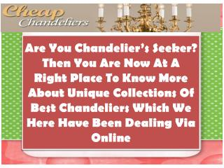 Step Up A Way To Have Cheap Designer Chandeliers Online!