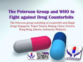 The Peterson Group and WHO to Fight against Drug Counterfeit