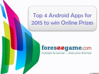 Top 4 Android Apps to Win Attractive Prizes