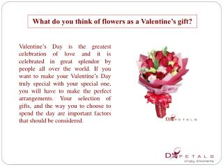 What do you think of flowers as a Valentine�s gift?