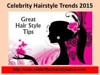 Celebrity Hairstyle Tips