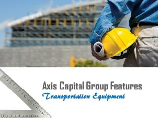 Axis Capital Group Features Transportation Equipment