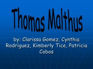 By: Clarissa Gomez, Cynthia Rodriguez, Kimberly Tice, Patricia Cobos