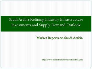 Saudi Arabia Refining Industry Infrastructure Investments