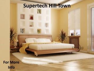 Supertech Hilltown-@9266629901