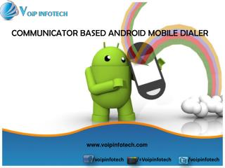 Communicator based Android Mobile Dialer