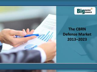 The CBRN Defense Market 2013–2023-Size,Share,forecast,Offer