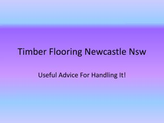 Timber Flooring Newcastle Nsw Useful Advice For Handling It!