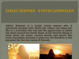 Ashley Zehnder - A Young Journalist