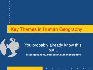 Key Themes in Human Geography