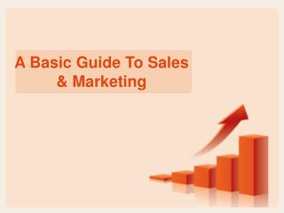 A Basic Guide To Sales & Marketing