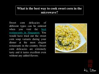 What is the best way to cook sweet corn in the microwave?