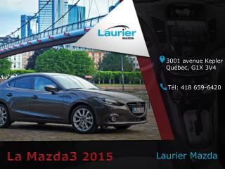 Mazda 3 2015 à Québec - Un véhicule économique