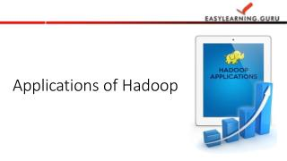 Applications of Big Data & Hadoop