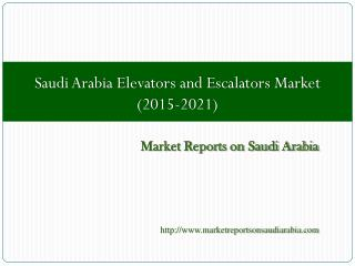 Saudi Arabia Elevators and Escalators Market (2015-2021)