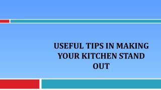 Useful Tips In Making Your Kitchen Stand Out