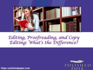 Editing, proofreading, and copy editing whats the difference
