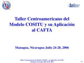 Taller Centroamericano del Modelo COSITU y su Aplicaci n  al CAFTA