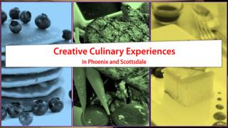 Creative Culinary Experiences in Phoenix and Scottsdale