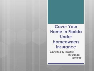 Cover Your Home In Florida Under Homeowners Insurance