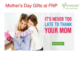 Best Mothers Day Gifts at FNP