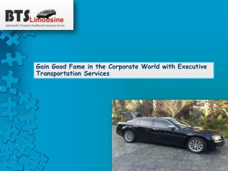 Gain Good Fame in the Corporate World with Executive Transpo