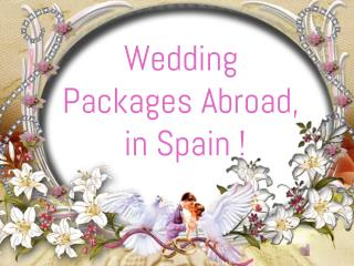 All Inclusive Weddings Abroad|Budget Wedding Packages Abroa