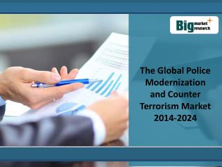 The Global Police Modernization and Counter Terrorism Market