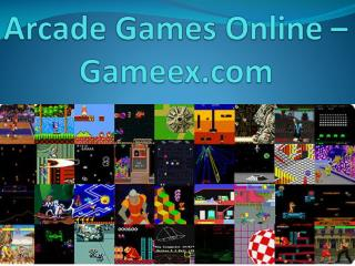 Arcade Games Online – Gameex.com