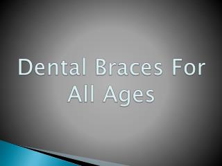 Dental Braces For All Ages