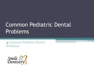 4 Common Pediatric Dental Problems