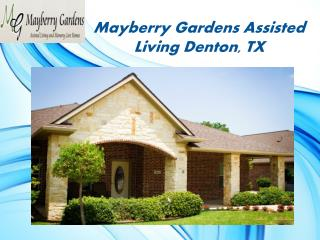 Mayberry Gardens Assisted Living Denton, TX