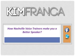 How Nashville Voice Trainers make you a Better Speaker